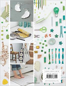 Makery Over 30 Projects For The Home To Wear And To Give