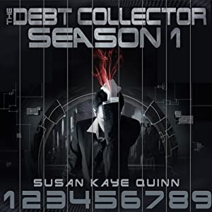 Debt Collector Season One | [Susan Kaye Quinn]