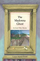 The Madonna Ghost: An Annie Tillery Mystery