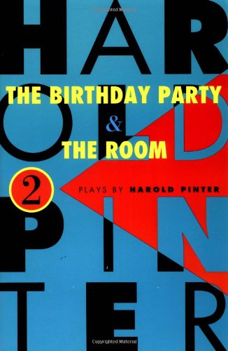 an analysis of the play the birthday party by harold pinter There are a good number of themes in the birthday party by harold pinter the birthday party has the greatest quality of the play lies in the wealth and.
