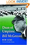 Dean Of Umpires: A Biography Of Bill...