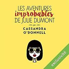 Les aventures improbables de Julie Dumont | Livre audio Auteur(s) : Cassandra O'Donnell Narrateur(s) : Ingrid Donnadieu