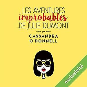 Les aventures improbables de Julie Dumont | Livre audio