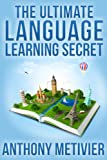 The Ultimate Language Learning Secret (Magnetic Memory Series)