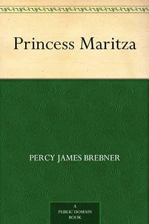 Amazon.com: Princess Maritza eBook: Percy James Brebner: Kindle Store