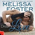 Dreaming of Love: Emily Braden: Love in Bloom: The Bradens, Book 5 Audiobook by Melissa Foster Narrated by B.J. Harrison