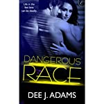 Dangerous Race (       UNABRIDGED) by Dee J. Adams Narrated by Eve Bianco