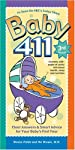 Baby 411, Third Edition: Clear Answers & Smart Advice for Your Baby's First Year (Baby 411: Clear Answers and Smart Advice for Your Baby's First Year)