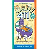 Baby 411: Clear Answers & Smart Advice for Your Baby's First Year (Baby 411: Clear Answers and Smart Advice for Your Baby's First Year) ~ Denise Fields