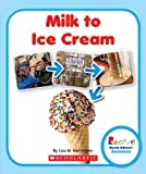 Milk to Ice Cream (Rookie Read-About Science)