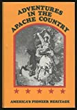 Adventures in the Apache country: A tour through Arizona and Sonora : with notes on the silver regions of Nevada (088394023X) by Browne, J. Ross