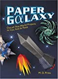 img - for Paper Galaxy: Out-of-This-World Projects to Cut, Fold & Paste by M. D. Prins (2007-03-01) book / textbook / text book