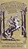 Arthur Conan Doyle The Exploits and Adventures of Brigadier Gerard (Penguin Classics)