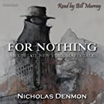 For Nothing: An Upstate New York Mafia Tale | Nicholas Denmon