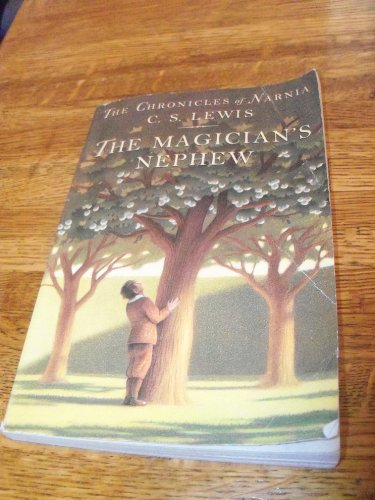 The Chronicles of Narnia: The Magician's Nephew by C. S. Lewis