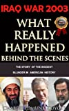 IRAQ WAR 2003: What Really Happened Behind The Political Scenes (The Coyote Report)