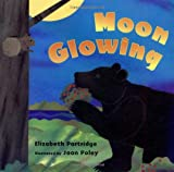 Moon Glowing (0525468730) by Partridge, Elizabeth
