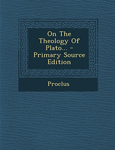 On the Theology of Plato... - Primary Source Edition