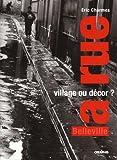 echange, troc Eric Charmes - La rue, village ou décor ? : Parcours dans deux rues de Belleville