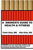 img - for A Smoker's Guide to Health & Fitness book / textbook / text book
