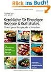 Ketok�che f�r Einsteiger: Rezepte und...