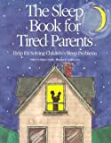 img - for The Sleep Book for Tired Parents: Help for Solving Children's Sleep Problems by Rebecca Huntley (1991-01-01) book / textbook / text book