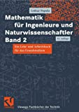 Mathematik für Ingenieure und Naturwissenschaftler Band 2: Ein Lehr- und Arbeitsbuch für das Grundstudium - Lothar Papula