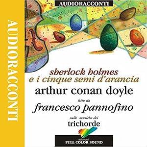 Sherlock Holmes e i cinque semi d'arancia Audiobook
