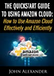 The QuickStart Guide to Using Amazon...