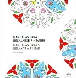 Mandalas para relajarse pintando = Mandalas para se relaxar a pintar