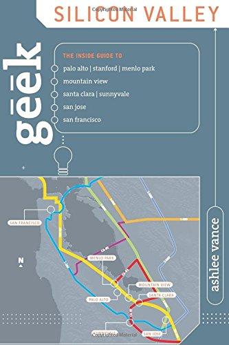 Geek Silicon Valley: The Inside Guide To Palo Alto, Stanford, Menlo Park, Mountain View, Santa Clara, Sunnyvale, San Jose, San Francisco, First Edition