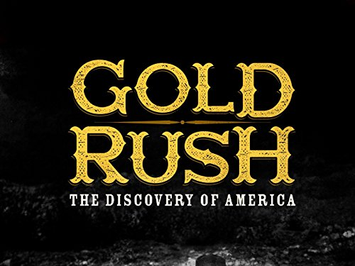 Gold Rush: The Discovery of America - Season 1