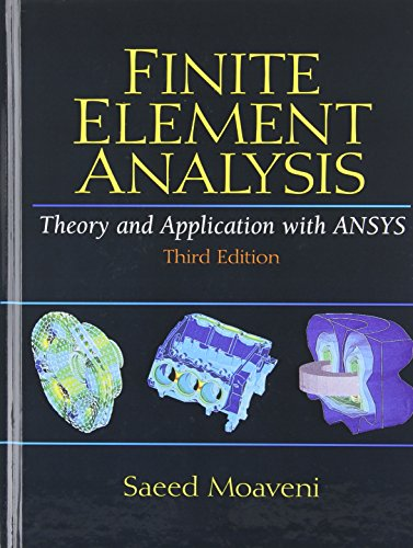 Finite Element Analysis Theory and Application with ANSYS...