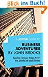 A Joosr Guide to... Business Adventur...