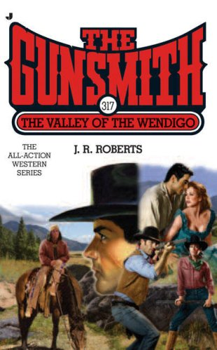 Image for The Gunsmith 317: The Valley of the Wendigo (Gunsmith, The)