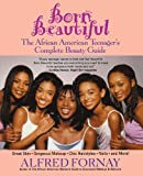 img - for Born Beautiful: The African American Teenager's Complete Beauty Guide book / textbook / text book