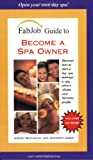 img - for FabJob Guide to Become a Spa Owner (FabJob Guides) book / textbook / text book
