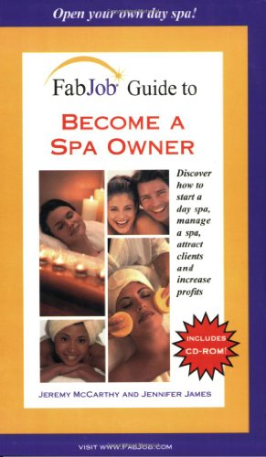Fabjob Guide To Become A Spa Owner (Fabjob Guides)