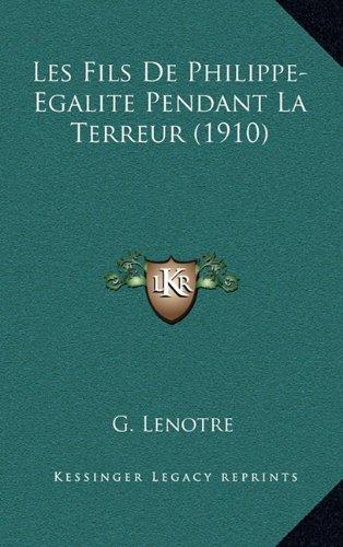 Les Fils de Philippe-Egalite Pendant La Terreur (1910)