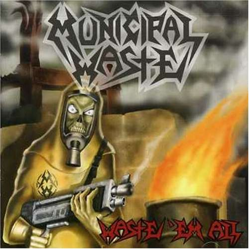 MUNICIPAL WASTE - WASTE EM ALL - LP