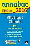 Annales Annabac 2016 Physique-Chimie Tle S spécifique & spécialité: sujets et corrigés du bac - Terminale S...