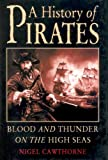 img - for A History of Pirates: Blood and Thunder on the High Seas book / textbook / text book
