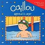 Caillou apprend � nager: Avec affiche...