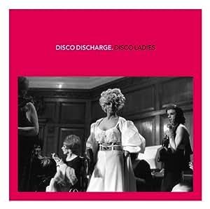 Disco Discharge - Disco Ladies