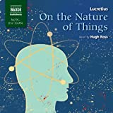 By Lucretius, Ian Johnston, Hugh Ross: On the Nature of Things (Naxos Non Fiction) [Audiobook]