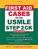 img - for First Aid Cases for the USMLE Step 2 CK, Second Edition (First Aid USMLE) by Le, Tao, Halvorson, Elizabeth (2009) Paperback book / textbook / text book