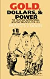 img - for Gold, Dollars, and Power: The Politics of International Monetary Relations, 1958-1971 (The New Cold War History) book / textbook / text book