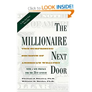 The Millionaire Next Door: The Surprising Secrets of America's Wealthy [Print]  — by Thomas J., Ph.D. Stanley
