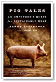 Pig Tales: An Omnivores Quest for Sustainable Meat