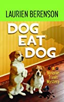 Dog Eat Dog: A Melanie Travis Mystery (Center Point Premier Mystery (Largeprint))